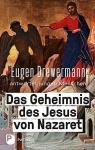 Eugen Drewermann: Das Geheimnis des Jesus von Nazareth