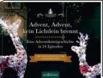 Advent, Advent, kein Lichtlein brennt - Eine Adventskrimigeschichte in 24 Episoden