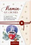 Kamin-Geschichten: 24 gemütliche Adventsgeschichten zum Aufschneiden