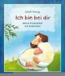 Sarah Young: Ich bin bei dir - Kinderbibel