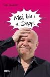 Toni Lauerer: Mei, bin i a Depp!