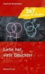 Siegfried Modenbach: Liebe hat viele Gesichter