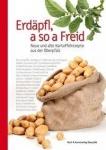 Wolfgang Benkhardt: Erdäpfl, a so a Freid - Neue und alte Kartoffelrezepte aus der Oberpfalz