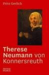 Fritz Gerlich: Therese Neumann von Konnersreuth