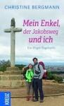 Christine Bergmann: Mein Enkel, der Jakobsweg und ich