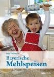 Irmi Hofmann: Bayerische Mehlspeisen