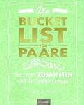 Die Bucket List für Paare - 250 Dinge, die man zusammen erlebt haben muss