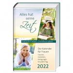 Alles hat seine Zeit 2022 - Der Kalender für Frauen - Buchkalender