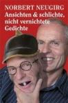 Norbert Neugirg: Ansichten & schlichte, nicht vernichtete Gedichte
