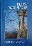 Kleindenkmäler im Gebiet und an den Grenzen der Pfarrei Griesbach