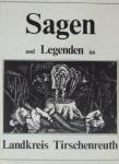 Harald Fähnrich: Sagen und Legenden im Landkreis Tirschenreuth