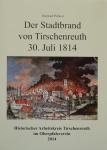 Eberhard Polland: Der Stadtbrand von Tirschenreuth 30. Juli 1814