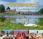 Norbert Grüner: Tirschenreuth - Eine Stadt blüht auf