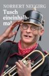Norbert Neugirg: Tusch eineinhalbmal