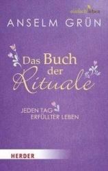 Anselm Grün: Das Buch der Rituale