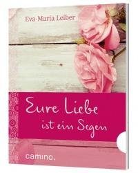Eva-Maria Leiber: Eure Liebe ist ein Segen
