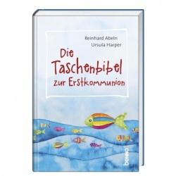 Reinhard Abeln: Die Taschenbibel zur Erstkommunion