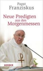 Papst Franziskus: Neue Predigten aus den Morgenmessen