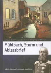 Heimat Landkreis Tirschenreuth Bd. 23 - Mühlbach, Sturm und Ablassbrief