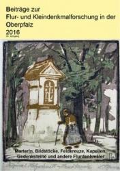 Beiträge zur Flur- und Kleindenkmalforschung in der Oberpfalz 2016