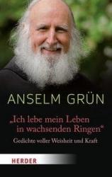 """Anselm Grün: """"Ich lebe mein Leben in wachsenden Reigen"""" - Gedichte voller Weisheit und Kraft"""