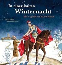 Uwe Natus, Maria Bogade: In einer kalten Winternacht - Die Legende von St. Martin