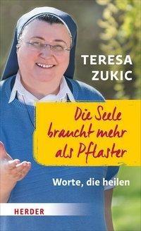 Teresa Zukic: Die Seele braucht mehr als Pflaster - Worte, die heilen