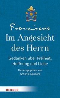 Antonio Spadaro: Franziskus - Im Angesicht des Herrn Bd. 3