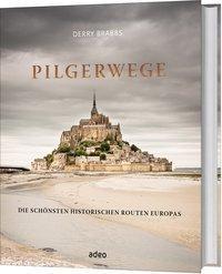 Derry Brabbs: Pilgerwege - Die schönsten historischen Routen Europas