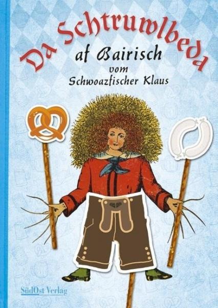 Klaus Schwarzfischer: Da Schtruwlbeda af Bairisch