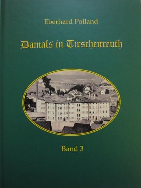 Eberhard Polland: Damals in Tirschenreuth, Band 3