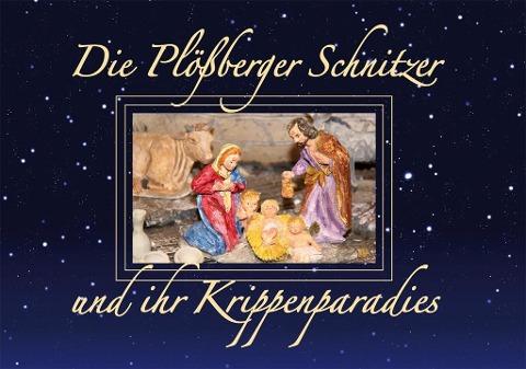 Die Plößberger Schnitzer und ihr Krippenparadies