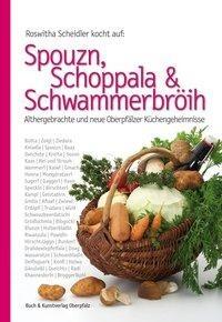 Roswitha Scheidler: Spouzn, Schoppala & Schwammerbröih